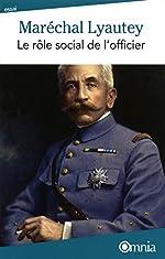 Maréchal Lyautey - Le rôle social de l'officier de Marechal Lyautey