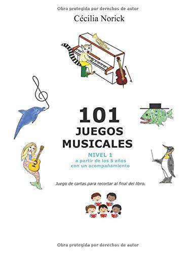 101 JUEGOS MUSICALES Nivel 1