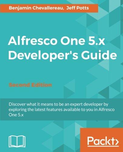 Alfresco One 5.x Developer's Guide-Second Edition por Benjamin Chevallereau