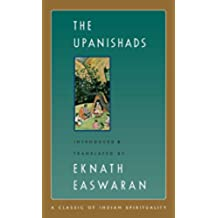 The Upanishads (Easwaran's Classics of Indian Spirituality)