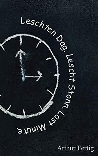 Leschten Dag Lescht Stonn Last Minute (Luxembourgish Edition)