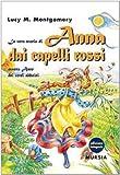 La vera storia di Anna dai capelli rossi, ovvero Anne dei verdi abbaini. Ediz. integrale