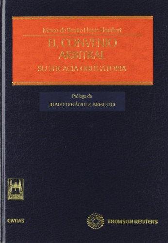 El convenio arbitral - Su eficacia obligatoria (Estudios y Comentarios de Legislación) por Marco de Benito