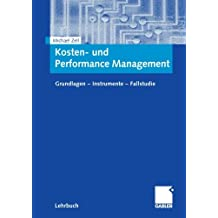 Kosten- und Performance Management: Grundlagen - Instrumente - Fallstudie (German Edition)