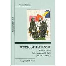 Wortgottesdienste. Modelle für die Gedenktage der Heiligen (Juli bis Dezember)