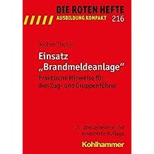 """Einsatz """"Brandmeldeanlage"""": Praktische Hinweise für den Zug- und Gruppenführer (Die Roten Hefte /Ausbildung kompakt, Band 216)"""