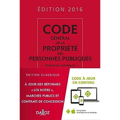 Code général de la propriété des personnes publiques 2016, annoté et commenté - 6e éd.