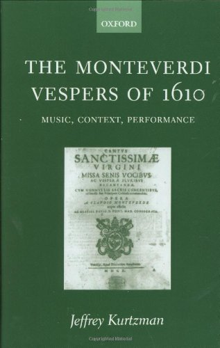 The Moneverdi Vespers of 1610: Music, Context, Performance