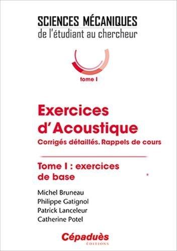Exercices d'acoustique. Tome 1 par Michel Bruneau, Philippe Gatignol, Patrick Lanceleur, Catherine Potel