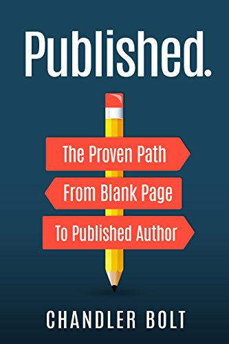 Published.: The Proven Path From Blank Page to Published Author (English Edition) por Chandler Bolt