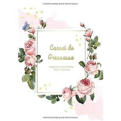 Carnet De Grossesse: Un journal à compléter tout au long de ta grossesse - Livre Grossesse, Journal De Grossesse et Album de grossesse  | Annonce Grossesse -  Cadeau Femme Grossesse