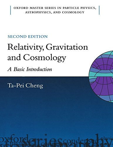 Relativity, Gravitation and Cosmology: A Basic Introduction (Oxford Master Series in Physics) by Ta-Pei Cheng (5-Nov-2009) Paperback