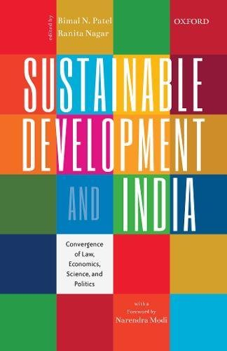 Sustainable Development and India: Convergence of Law, Economics, Science and Politics