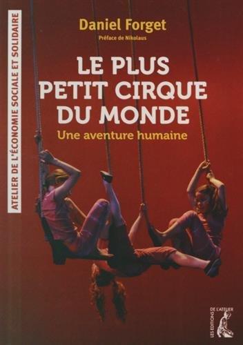 Le petit cirque du monde : une aventure humaine