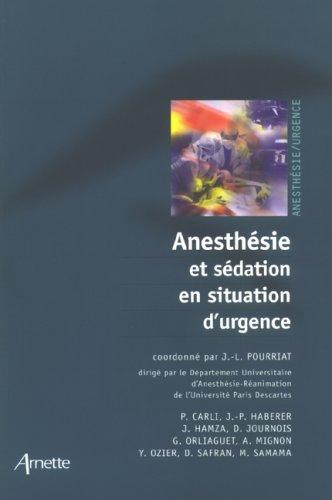 Anesthésie et sédation en situation d'urgence par Jean-Louis Pourriat, Collectif