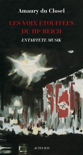 Entartete Musik : Les voix étouffées du IIIe Reich par Amaury Du Closel