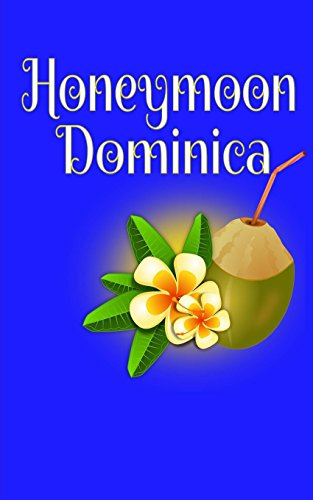 Honeymoon Dominica: Blank Lined Honeymoon Travel Journal for Honeymoon Memories, Honeymoon Journal,Honeymoon Diary, Pocket Journal