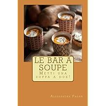 Le Bar a Soupe: Metti una zuppa a due!