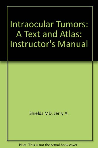 Intraocular Tumors: A Text and Atlas: Instructor's Manual