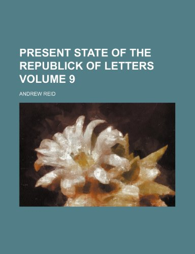 Present state of the republick of letters Volume 9
