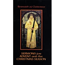 Bernard of Clairvaux: Sermons for Advent and the Christmas Season (Cistercian Fathers)
