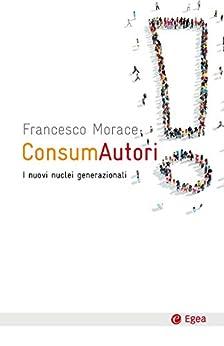 ConsumAutori: I nuovi nuclei generazionali di [Morace, Francesco]