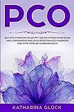 PCO : Das PCO Syndrom heilen mit der richtigen Ernährung und Lebensweise inklusive Rezepten. PCO Diagnose und Symptome bei Kinderwunsch