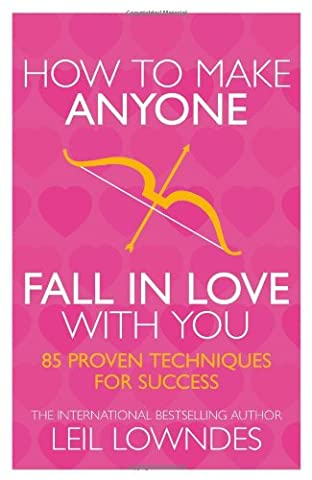 How to Make Anyone Fall in Love With You: 85 Proven Techniques for Success (Sex And The City Free Online)