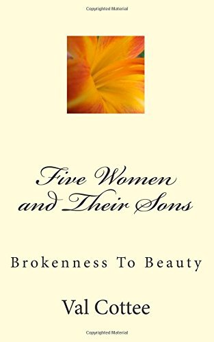 five-women-and-their-sons-brokenness-to-beauty-by-val-cottee-2015-03-11