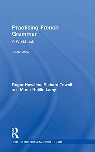 Practising French Grammar: A Workbook (Practising Grammar Workbooks)