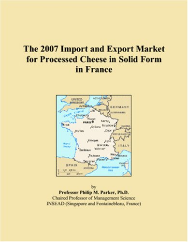 The 2007 Import and Export Market for Processed Cheese in Solid Form in France