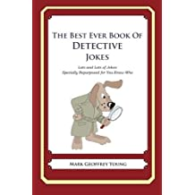 The Best Ever Book of Detective Jokes: Lots and Lots of Jokes Specially Repurposed for You-Know-Who by Mark Geoffrey Young (2012-01-13)
