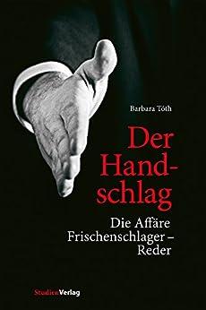 Der Handschlag: Die Affäre Frischenschlager - Reder