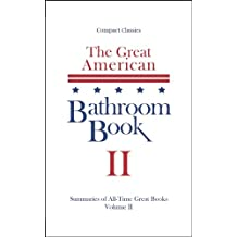 The Great American Bathroom Book, Volume 2: Summaries of All-Time Great Books (English Edition)