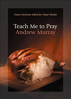 Teach Me To Pray (English Edition) di [Murray, Andrew]