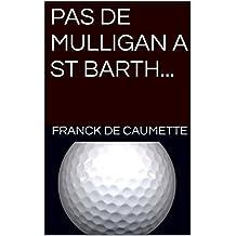 """PAS DE MULLIGAN A ST BARTH... (KIM """"B.B."""" TANK t. 1)"""