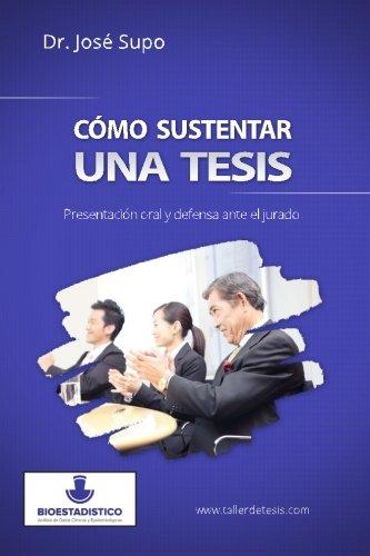 Cómo sustentar una tesis: Presentación oral y defensa ante el jurado