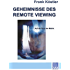 Geheimnisse des Remote Viewing: Auf der Spur der Matrix