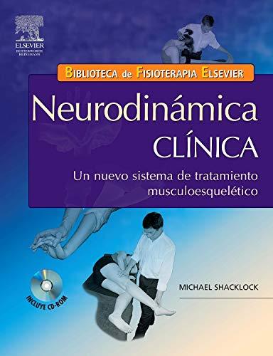 Neurodinámica clínica: un nuevo sistema de tratamiento musculoesquelético + CD-ROM