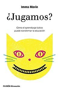 ¿Jugamos?: Cómo el aprendizaje lúdico puede transformar la educación par  Imma Marín Santiago
