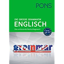 PONS Die große Grammatik Englisch: Das umfassende Nachschlagewerk bis C1
