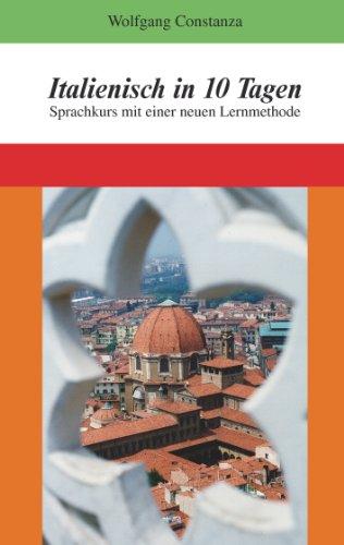 Italienisch in 10 Tagen: Sprachkurs mit einer neuen Lernmethode