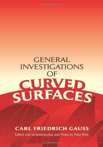 General Investigations of Curved Surfaces (Dover Books on Mathematics) by Carl Friedrich Gauss (28-Oct-2005) Paperback