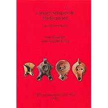 Lampes Antiques de Mediterranee: La Collection Rivel (Bar S)
