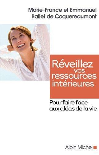 Rveillez vos ressources intrieures : Pour faire face aux alas de la vie de Ballet de Coquereaumont. Marie-France (2009) Broch