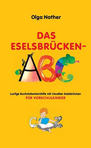 DAS ESELSBRÜCKEN-ABC: Lustige Buchstabenlernhilfe mit visuellen Eselsbrücken für Vorschulkinder