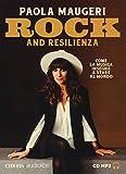 Rock and resilienza. Come la musica insegna a stare al mondo letto da Paola Maugeri. Ediz. integrale
