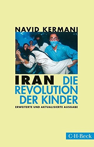 Iran: Die Revolution der Kinder by Navid Kermani (2015-08-06)