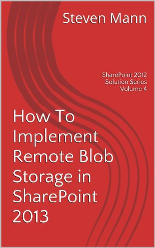 Remote Storage (How To Implement Remote Blob Storage in SharePoint 2013 (SharePoint 2013 Solution Series Book 4) (English Edition))