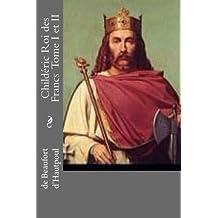 Childeric Roi des Francs  Tome I et II
